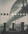 The Bridge The Epic Story Of An Australian Icon The Sydney Harbour Bridge by Peter Lalor ISBN 1741142288 used book for sale in Australian second hand book shop