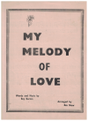 My Melody Of Love (c.1935) song by Roy Barnes arranged Rex Shaw 