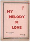 My Melody Of Love (c.1935) song by Roy Barnes Australian songwriter arranged Rex Shaw 