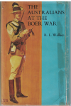 The Australians At The Boer War by R L Wallace (1976) ISBN 0642993912 used book for sale in Australian second hand book shop