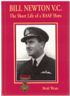 Bill Newton VC The Short Life Of A RAAF Hero by Mark Weate (1990) ISBN 1876439785 used book for sale in Australian second hand book shop
