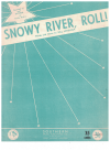 Snowy River, Roll! (1958) song by Bill Lovelock (William Lovelock) Australian songwriter song written on the Snowy Mountains Hydro-Electric Scheme 