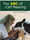 The ABC Of Calf Rearing by Sharyn Munnerley (c.2002) Revised Edition ISBN 095790861X used book for sale in Australian second hand book shop