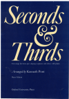 Seconds And Thirds Ten Songs for 3-Part Singing (Sopranos and Altos) with Piano arranged Kenneth Pont Piano Edition ISBN 0193306115 