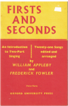 Firsts And Seconds An Introduction to Two-Part Singing 21 Songs edited and arranged by William Appleby Frederick Fowler (1964) ISBN 0193301490 