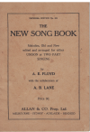 The New Song Book Melodies Old and New Edited and Arranged for either Unison or Two Part Singing by A E Floyd 