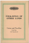 Folk-Songs Of Other Lands Arranged for Voices in Unison and Two Parts Vocal Part School Song Book 366 