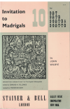 Invitation To Madrigals 10 For SAT SATB SSATB and SSATTB Six Madrigals by John Wilbye Selected from volumes 6 and 7 of 'The English Madrigalists' 