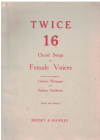 Twice 16 Choral Songs For Female Voices arranged Herbert Wiseman Sydney Northcote used choral song book for sale in Australian second hand music shop