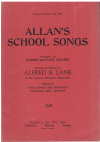 Allan's School Songs Arranged for Unison and Part Singing edited Alfred B Lane (1936) Imperial Edition No.389 