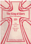 The King of Glory by Betty Pulkingham (1982) Holy Communion Rite A Alternative Service Book ISBN 0906309190 