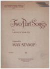 Two Part Songs For Ladies Voices by Max Stange Op.91 Nos.1-5 The Conservatoire Series of Vocal Music for Schools and Classes No.1 