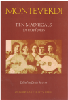 Claudio Monteverdi Ten Madrigals For Mixed Voices edited Denis Stevens (1978)  ISBN 0193436760 