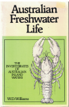 Australian Freshwater Life The Invertebrates Of Australian Inland Waters by W D Williams 1995 Reprint of 2nd Ed ISBN 0333298942 used book for sale in Australian second hand bookshop