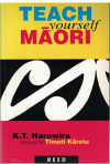 Teach Yourself Maori by K T Harawira revised Professor Timoti Karetu (2002 reprint of 3rd Edition) ISBN 0790003252 used second hand book for sale in Australian second hand book shop