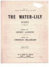 The Water-Lily (1937) song by Henry Lawson Christian Hellemann Harold Williams 
