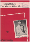 Something's The Matter With Me (1944) song by Eric Aitken Australian songwriter Len Davis Ern Oyston 