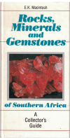 Rocks, Minerals And Gemstones Of Southern Africa A Collector's Guide by E K Macintosh ISBN 0869777009 used book for sale in Australian second hand bookshop