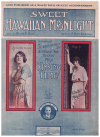 Sweet Hawaiian Moonlight Tell Her of My Love (1918) from musical play 'Kissing Time' Harold G Frost E Henri Klickmann Gladys Moncrieff 