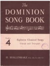 The Dominion Song Book No.4 Eighteen Classical Songs Unison and Two-Part by H Hollinrake (1938) 