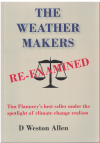 The Weather Makers Re-Examined Tim Flannery's Best Seller Under The Spotlight Of Climate Change Realism 