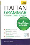 Teach Yourself Italian Grammar You Really Need To Know A Practical Course by Anna Proudfoot (2016) 