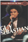 Guy Sebastian Angels Brought Me Here The Official Biography by L B Bermingham (2004) ISBN 1741500559 used second hand book for sale in Australian second hand book shop