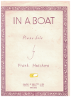 In A Boat (1949) piano solo by Frank Hutchens Australian composer used piano sheet music score for sale in Australian second hand music shop