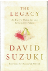 The Legacy An Elder's Vision For Our Sustainable Future by David Suzuki (2010) ISBN 9781742373553 used book for sale in Australian second hand book shop