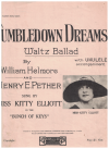 Tumbledown Dreams (1925) song sung by Miss Kitty Elliott in show 'Bunch Of Keys' by William Helmore Henry E Pether 