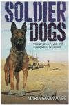 Soldier Dogs True Stories Of Canine Heroes by Maria Goodavage (2012) ISBN 9780670076505 used book for sale in Australian second hand bookshop