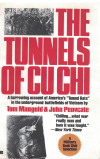 The Tunnels Of Cu Chi: A Harrowing Account of America's 'Tunnel Rats' in the Underground Battlefields 