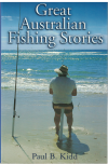Great Australian Fishing Stories by Paul B Kidd (2003) ISBN 0733313094 used book for sale in Australian second hand bookshop