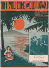 Won't You Come To Old Hawaii (c.1935) song Hugh Holm Ronald Scott Australian songwriters used piano sheet music score for sale in Australian second hand music shop