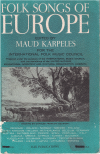 Folk Songs Of Europe (International Folk Song Anthologies) edited-Maud Karpeles for the International 