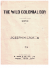 The Wild Colonial Boy (1930) song by Joseph M Crofts used original Australian sheet music score for sale in Australian second hand music shop