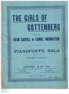 The Girls Of Gottenberg Pianoforte Solo Score (1907) Ivan Caryll Howard Talbot arranged Wilfred Bendall NO LYRICS used piano score for sale in Australian second hand music shop