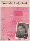 You're My Lucky Break (1944) song by Iris Mason Hal Saunders Australian songwriters sung by Joan Blake 