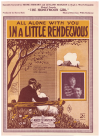 (All Alone With You) In A Little Rendezvous (1924) song featured by Mione Stewart and Leyland Hodgson in Hugh J Ward's musical comedy 'The Honeymoon Girl' 