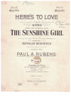 Here's To Love (in key F) (1912) song from musical play 'The Sunshine Girl' by Arthur Wimperis Paul A Rubens 