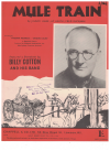 Mule Train (1949) from film 'Singing Guns' Johnny Lange Hy Heath Fred Glickman Vaughn Monroe Billy Cotton 