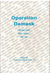 Operation Damask Being A Record Of Australia's Participation Prior To During And After The Gulf War Iraq Kuwait 