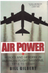 Air Power Heroes And Heroism In American Flight Missions 1916 To Today by Bill Gilbert (2003) ISBN 0806524790 used book for sale in Australian second hand book shop