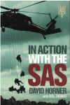 In Action With The SAS by David Horner with Neil Thomas Updated [3rd] Edition of 'SAS: Phantoms Of The Jungle' 