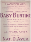 I Wonder Why (1919) song sung by Miss Daisy Elliston in the Shaftesbury Theatre musical production 'Baby Bunting' Clifford Grey Nat D Ayer 