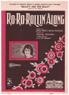 Ro-Ro-Rollin' Along (1930) song featured by Dorothy Dewar in George Marlow's 1930 Christmas pantomime 'Beauty And The Beast' by Billy Moll Harry Richman Murray Mencher 
