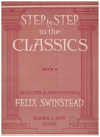 Step By Step To The Classics Book 6 selected & annotated by Felix Swinstead (1936) Banks Edition No.220 