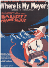 Where Is My Meyer? (Where Is Himalaya?) (Was macht der Maier am Hilalaya?) (1927) song as sung by F Ray Comstock & Morris Gest 