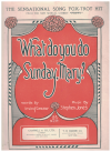 What Do You Do Sunday Mary? (1923) song from musical 'Poppy' by Irving Caesar Stephen Jones 