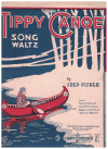 In My Tippy Canoe (1921) song sung by Messrs Fama and Lawson's Famous Diggers in musical revue 'Box O' Tricks' by Fred Fisher 